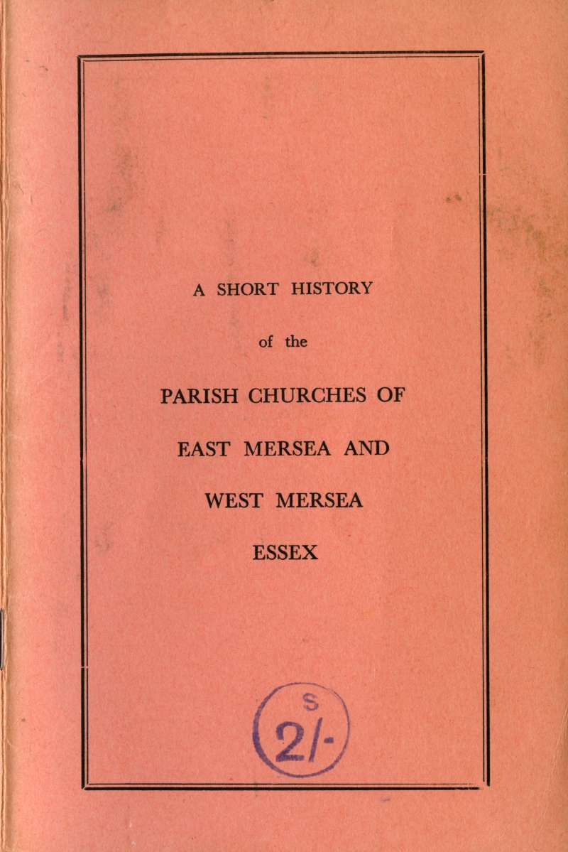 A Short History of he Parish Churches of East and West Mersea Essex, by J.B. Bennett. 1st edition.