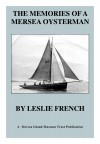 11. ID MPUB_LFR_001 The Memories of a Mersea Oysterman, by Leslie French.
